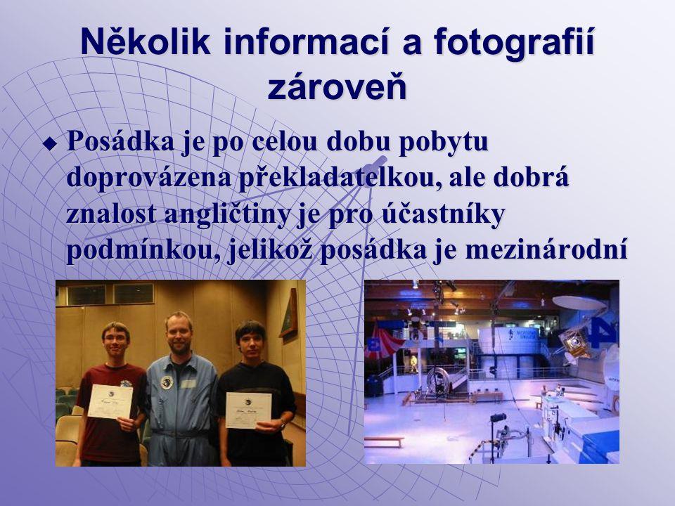Několik informací a fotografií zároveň  Posádka je po celou dobu pobytu doprovázena překladatelkou, ale dobrá znalost angličtiny je pro účastníky pod