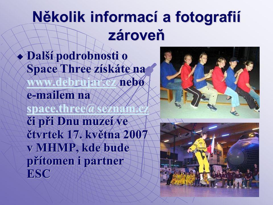 Několik informací a fotografií zároveň  Další podrobnosti o Space Three získáte na www.debrujar.cz nebo e-mailem na space.three@seznam.cz či při Dnu