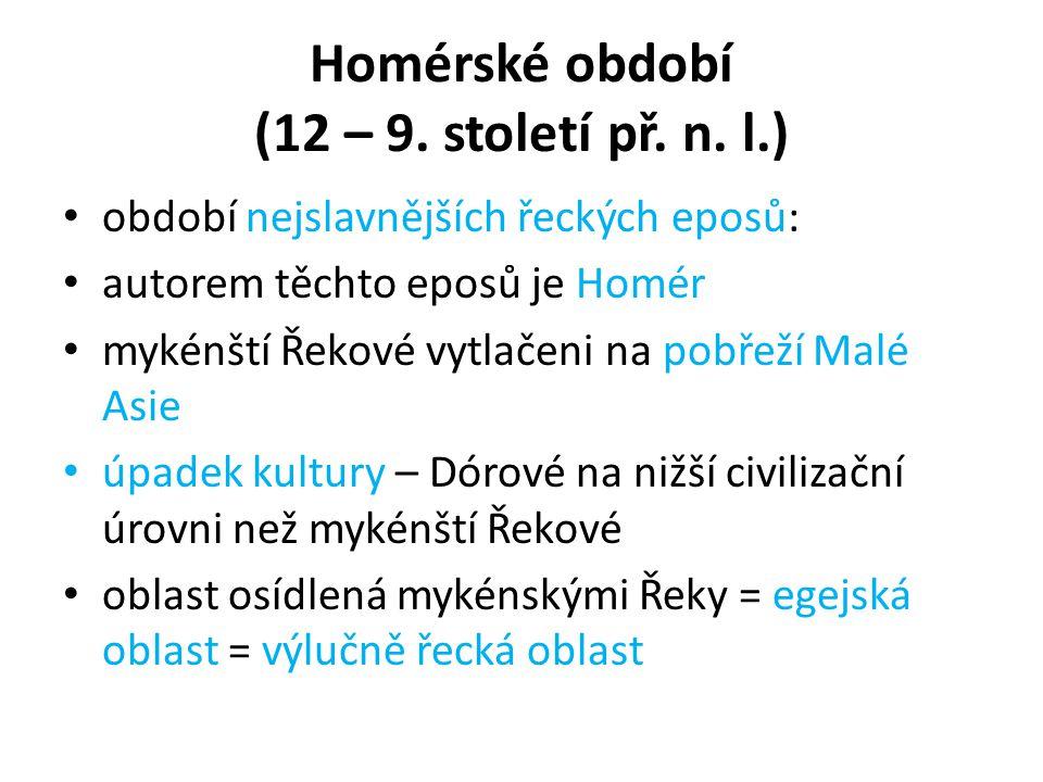 Homérské období (12 – 9.století př. n.