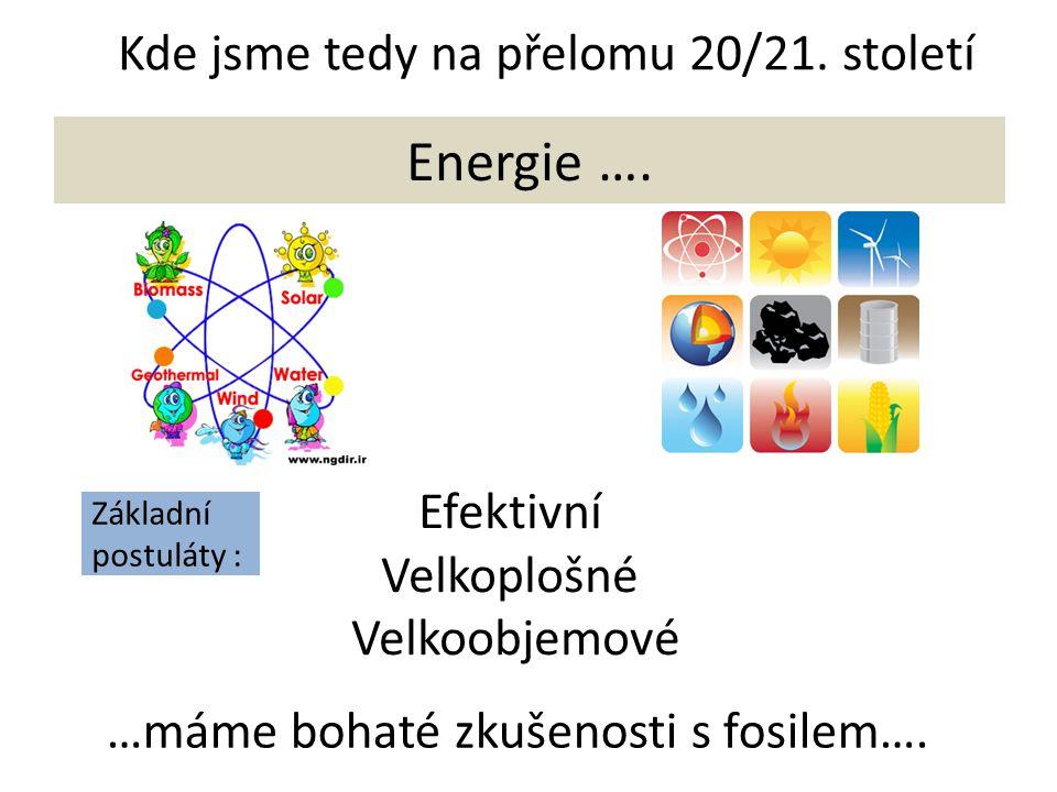 Kde jsme tedy na přelomu 20/21. století Energie ….