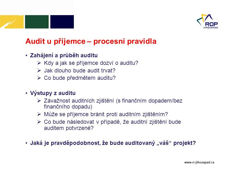 www.rr-jihozapad.cz Audit u příjemce – procesní pravidla Zahájení a průběh auditu  Kdy a jak se příjemce dozví o auditu.