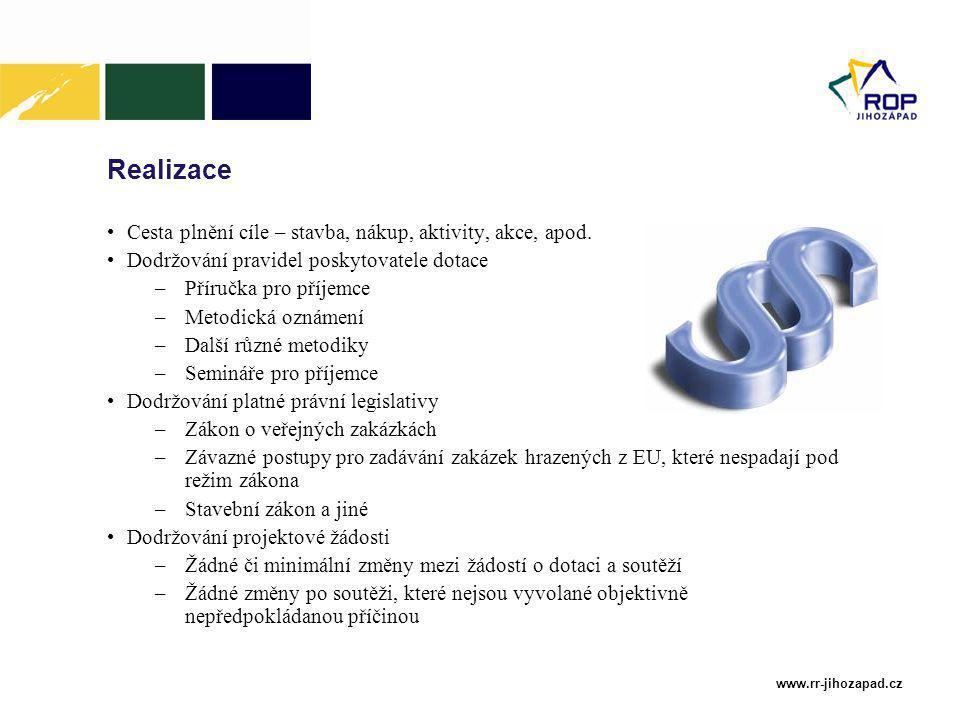 www.rr-jihozapad.cz Realizace Cesta plnění cíle – stavba, nákup, aktivity, akce, apod.
