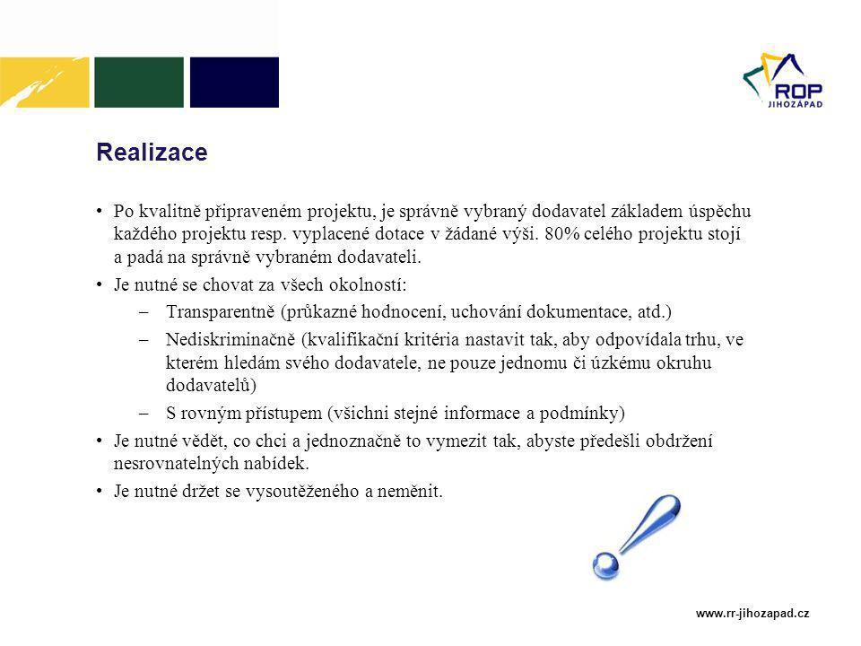 www.rr-jihozapad.cz Realizace Po kvalitně připraveném projektu, je správně vybraný dodavatel základem úspěchu každého projektu resp.