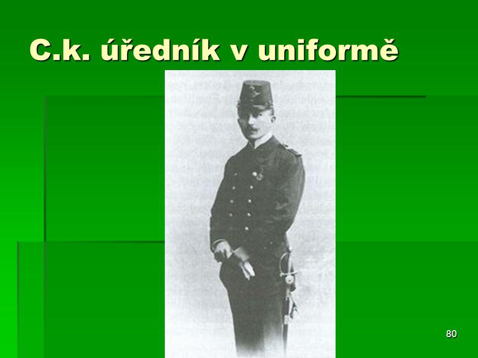 80 C.k. úředník v uniformě