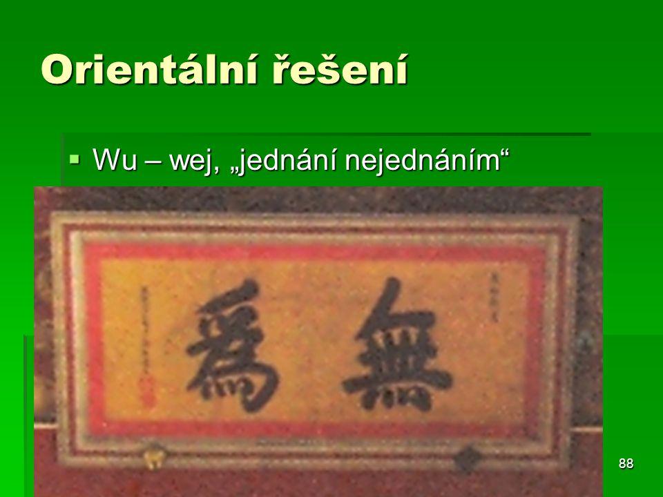 """88 Orientální řešení  Wu – wej, """"jednání nejednáním"""""""