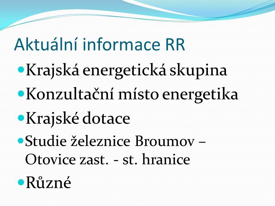 Aktuální informace RR Krajská energetická skupina Konzultační místo energetika Krajské dotace Studie železnice Broumov – Otovice zast.