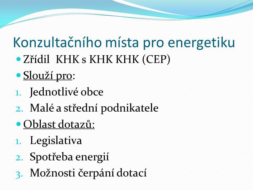 Konzultačního místa pro energetiku Ing.Martina Dvořáková+420 495 817 827mdvorakova@cep-rra.cz Ing.