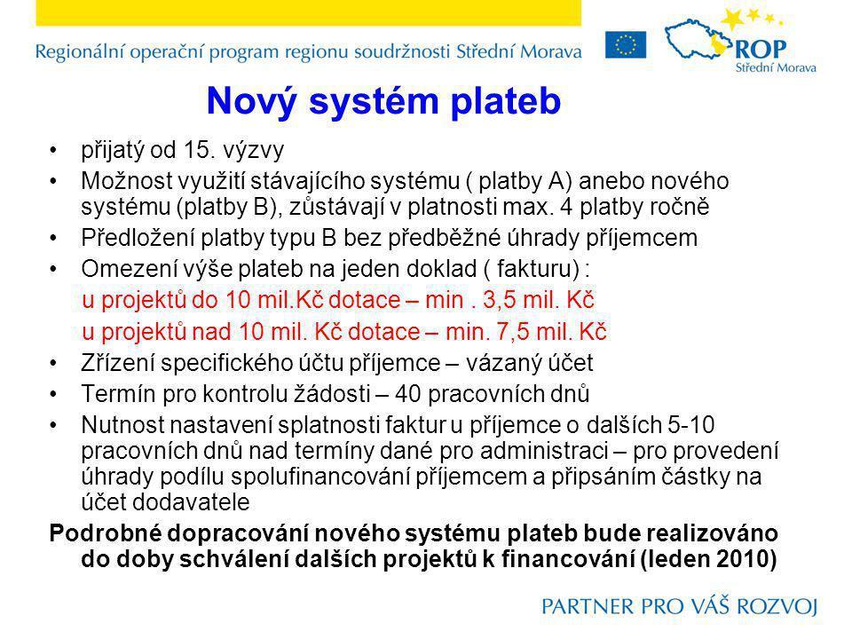 Nový systém plateb přijatý od 15. výzvy Možnost využití stávajícího systému ( platby A) anebo nového systému (platby B), zůstávají v platnosti max. 4
