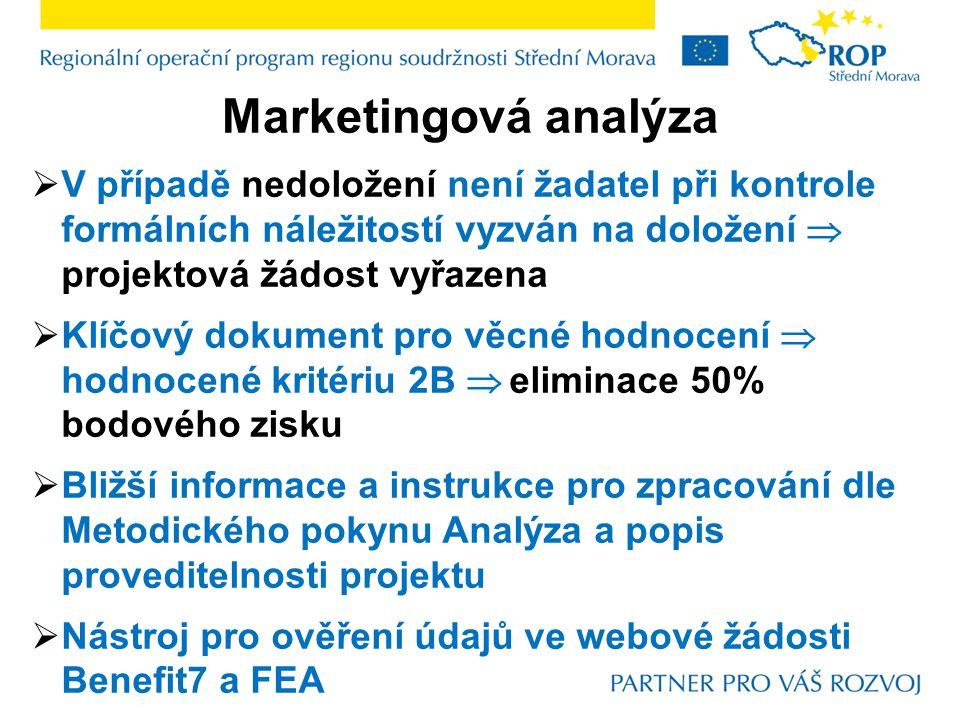 Marketingová analýza  V případě nedoložení není žadatel při kontrole formálních náležitostí vyzván na doložení  projektová žádost vyřazena  Klíčový