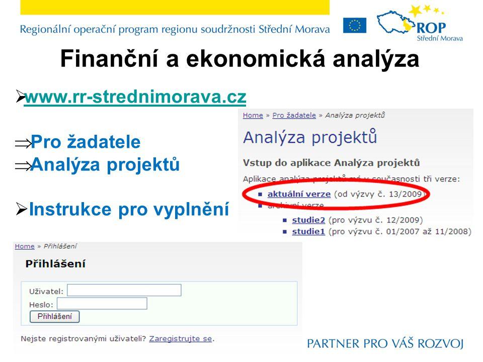Finanční a ekonomická analýza  www.rr-strednimorava.cz www.rr-strednimorava.cz  Pro žadatele  Analýza projektů  Instrukce pro vyplnění