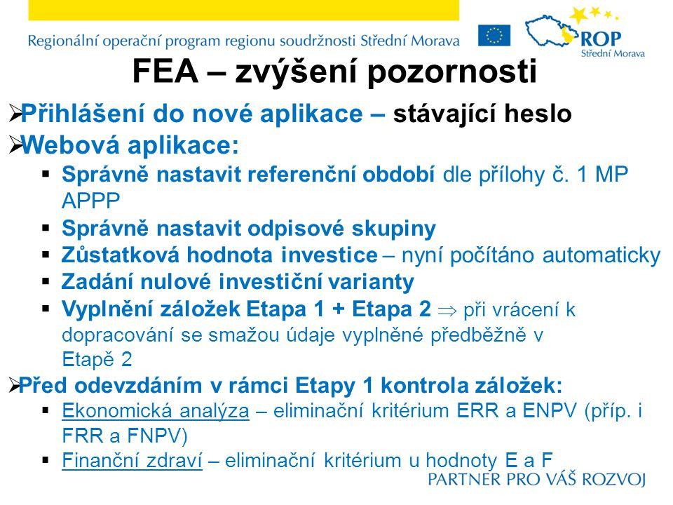 FEA – zvýšení pozornosti  Přihlášení do nové aplikace – stávající heslo  Webová aplikace:  Správně nastavit referenční období dle přílohy č. 1 MP A