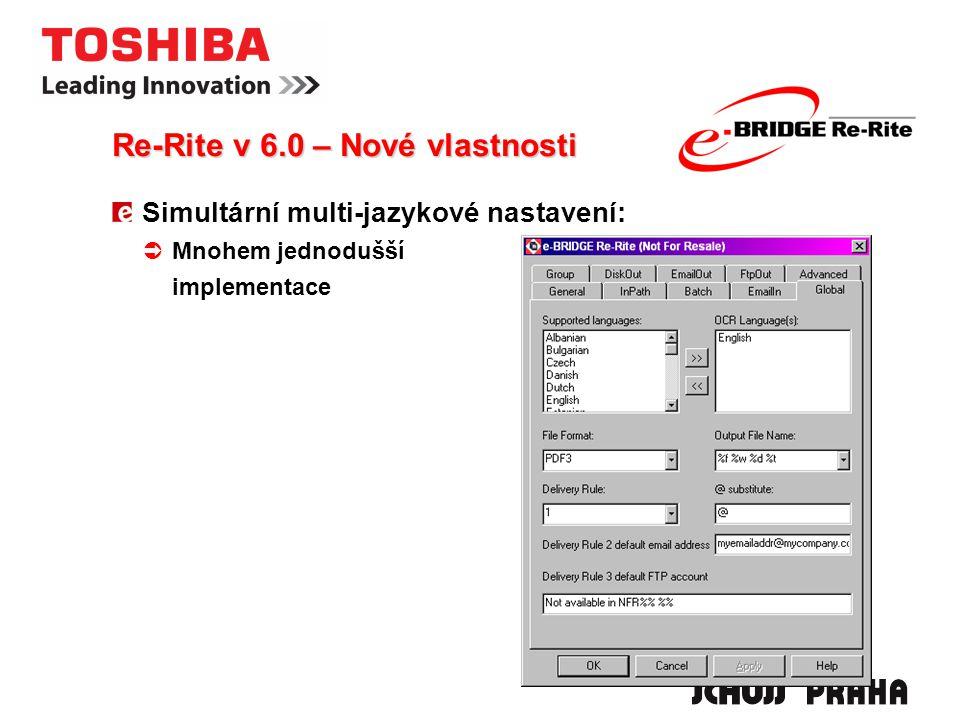 Re-Rite v 6.0 – Nové vlastnosti Simultární multi-jazykové nastavení:  Mnohem jednodušší implementace