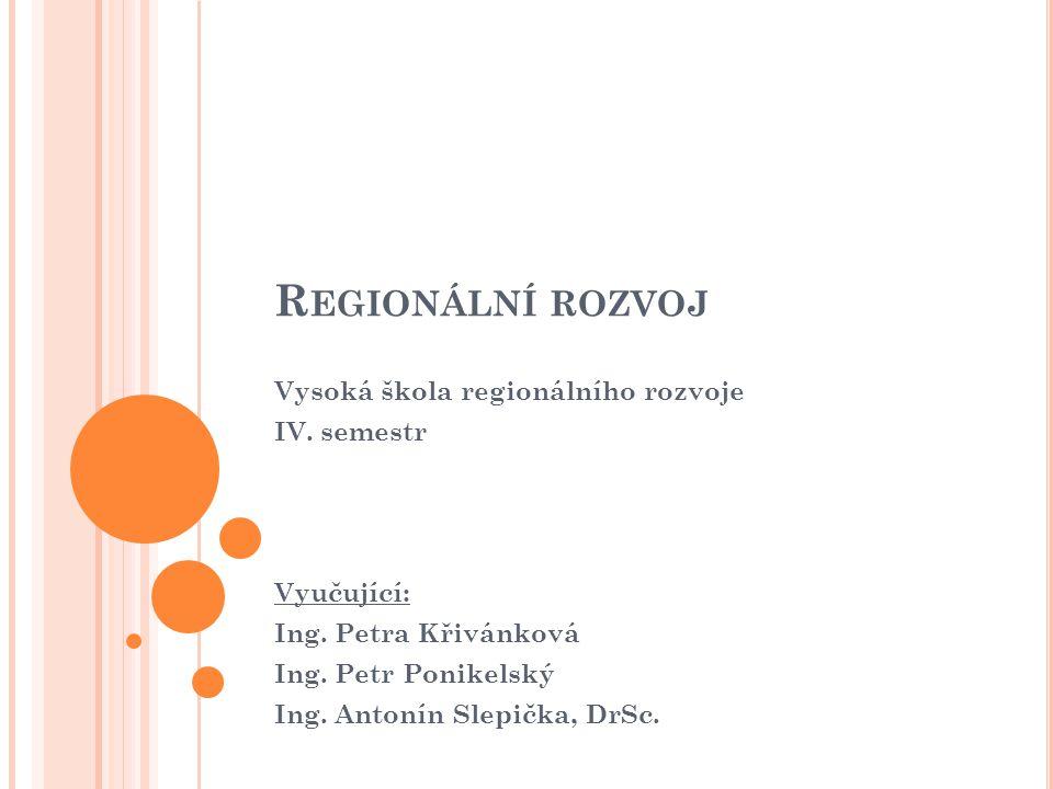 R EGIONÁLNÍ ROZVOJ Vysoká škola regionálního rozvoje IV.
