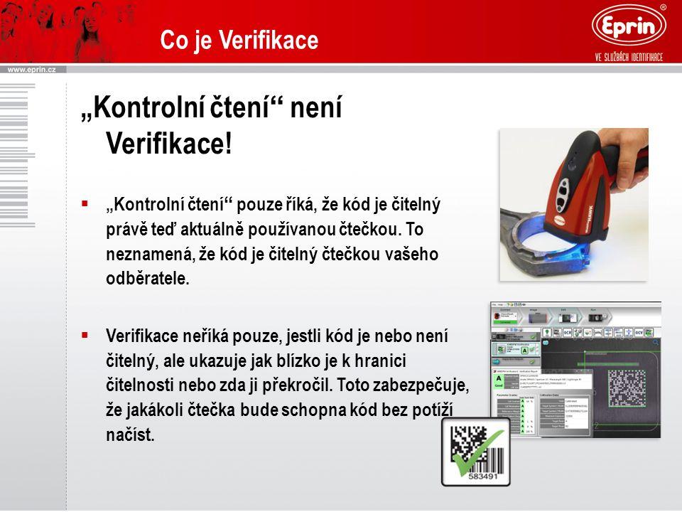 """Co je Verifikace """"Kontrolní čtení není Verifikace."""