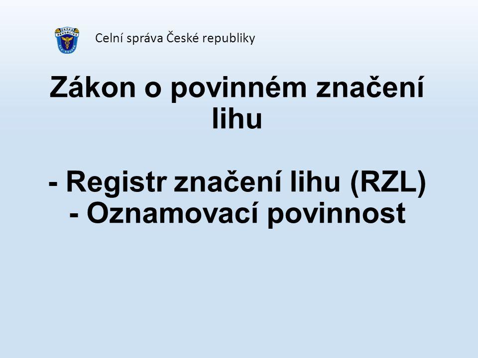 Zákon o povinném značení lihu - Registr značení lihu (RZL) - Oznamovací povinnost Celní správa České republiky