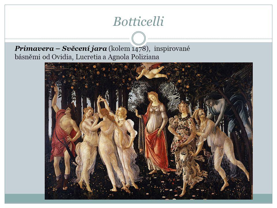 Botticelli Primavera – Svěcení jara (kolem 1478), inspirované básněmi od Ovidia, Lucretia a Agnola Poliziana