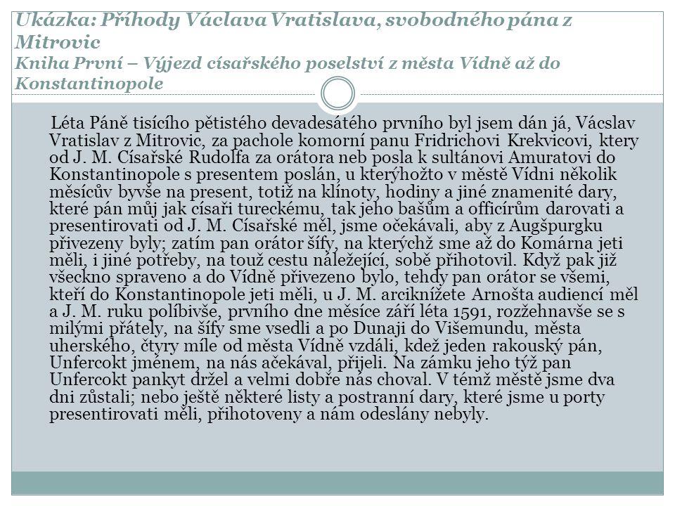 Ukázka: Příhody Václava Vratislava, svobodného pána z Mitrovic Kniha První – Výjezd císařského poselství z města Vídně až do Konstantinopole Léta Páně
