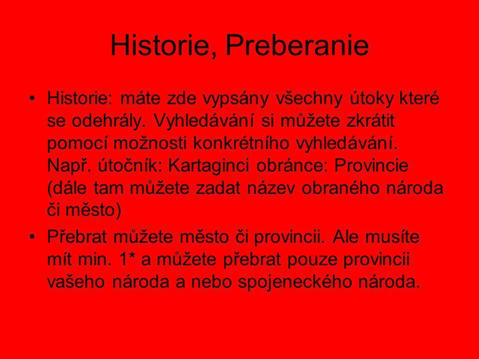 Historie, Preberanie Historie: máte zde vypsány všechny útoky které se odehrály. Vyhledávání si můžete zkrátit pomocí možnosti konkrétního vyhledávání