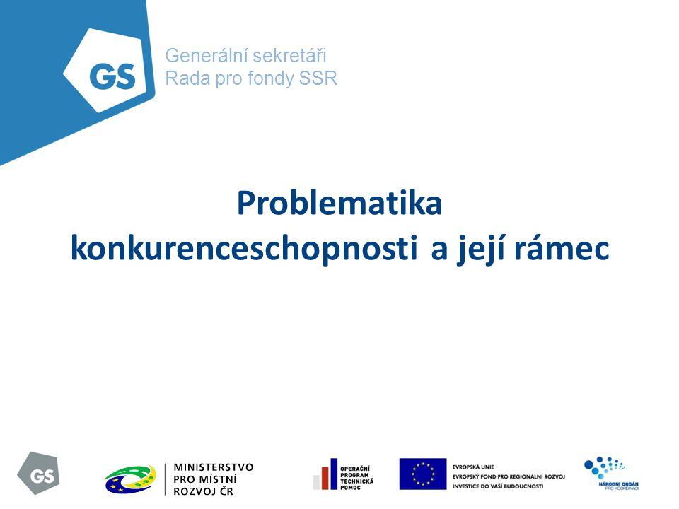 Generální sekretáři Rada pro fondy SSR Problematika konkurenceschopnosti a její rámec
