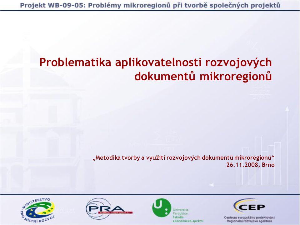 "Problematika aplikovatelnosti rozvojových dokumentů mikroregionů ""Metodika tvorby a využití rozvojových dokumentů mikroregionů 26.11.2008, Brno"