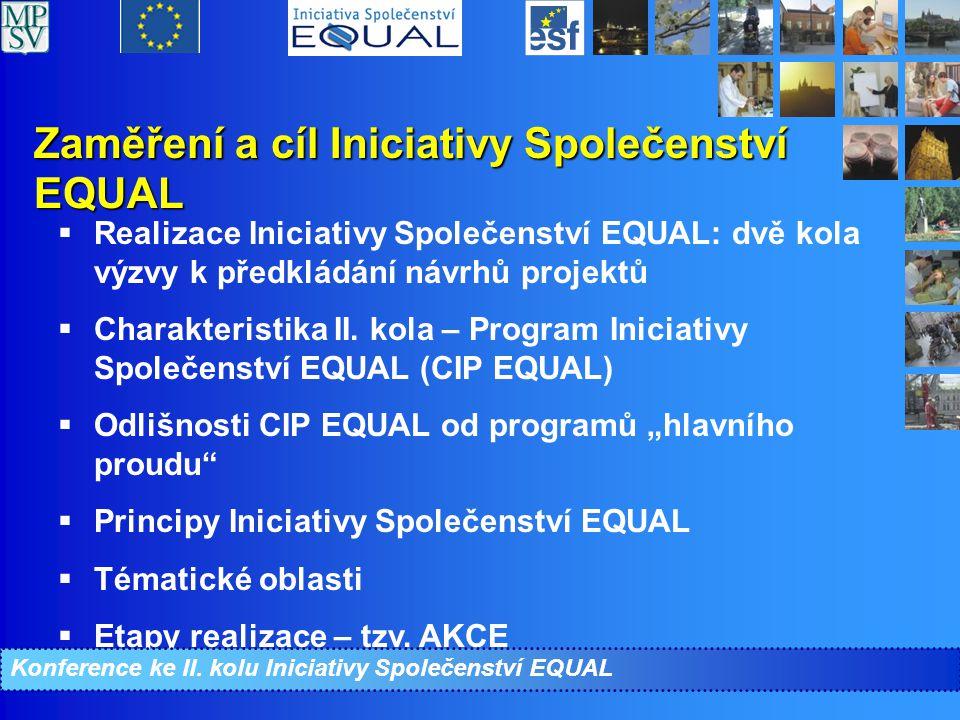 Zaměření a cíl Iniciativy Společenství EQUAL  Realizace Iniciativy Společenství EQUAL: dvě kola výzvy k předkládání návrhů projektů  Charakteristika II.