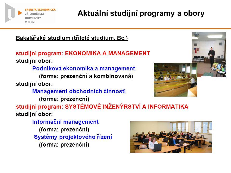 Aktuální studijní programy a obory Bakalářské studium (tříleté studium, Bc.) studijní program: EKONOMIKA A MANAGEMENT studijní obor: Podniková ekonomi