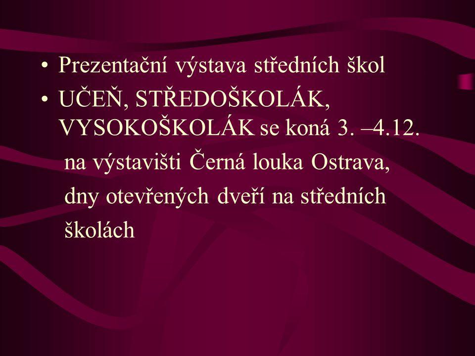 Prezentační výstava středních škol UČEŇ, STŘEDOŠKOLÁK, VYSOKOŠKOLÁK se koná 3.