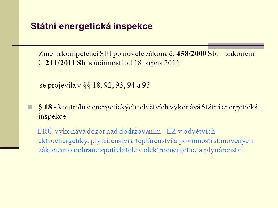 Státní energetická inspekce Změna kompetencí SEI po novele zákona č. 458/2000 Sb. – zákonem č. 211/2011 Sb. s účinností od 18. srpna 2011 se projevila