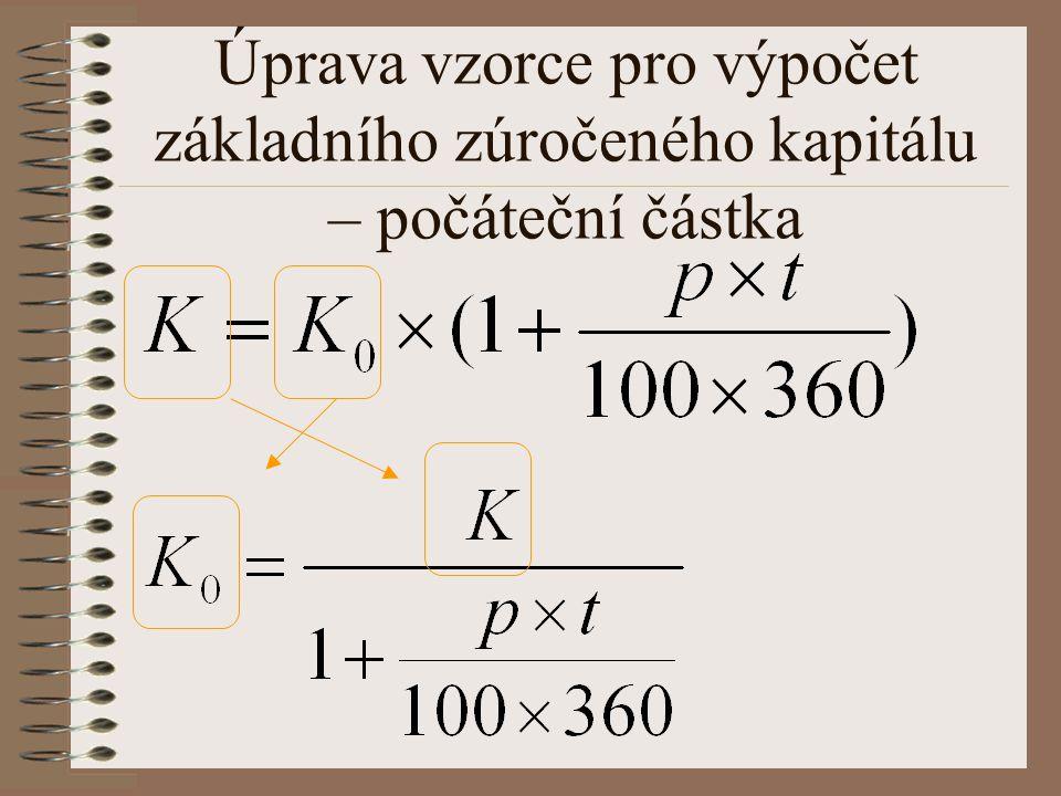 Úprava vzorce pro výpočet základního zúročeného kapitálu – počáteční částka