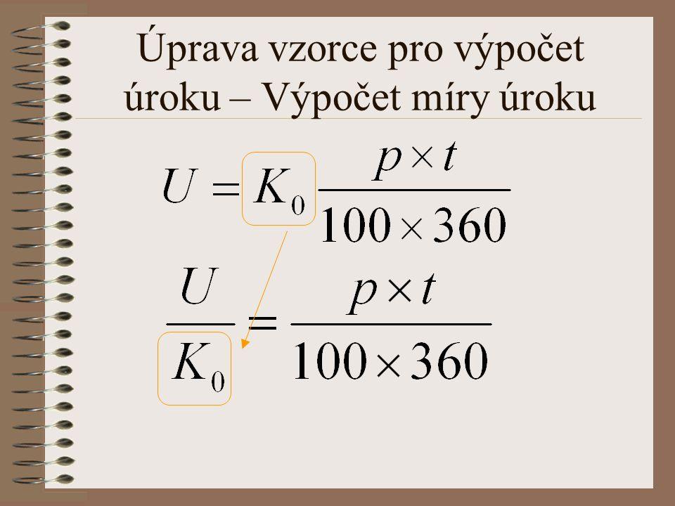 Úprava vzorce pro výpočet úroku – Výpočet míry úroku