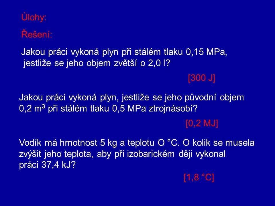 b) při proměnném tlaku Práce vykonaná plynem při zvětšení jeho objemu je v pV diagramu znázorněná obsahem plochy, která leží pod příslušným úsekem kři