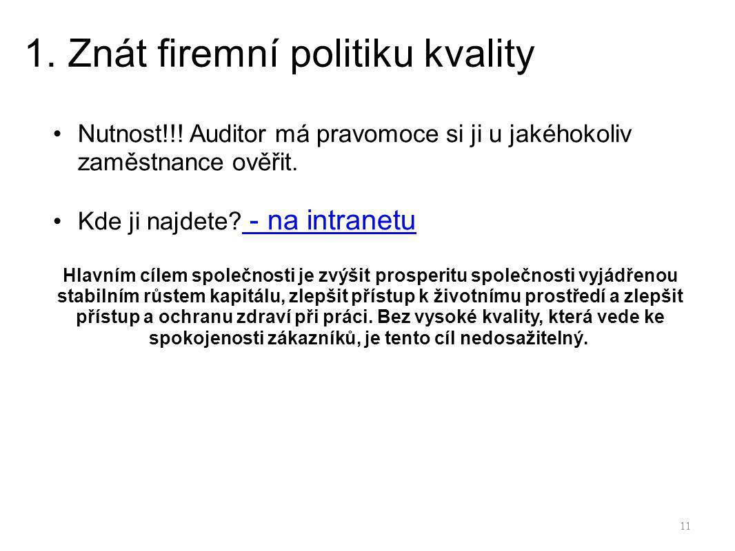 1.Znát firemní politiku kvality Nutnost!!.