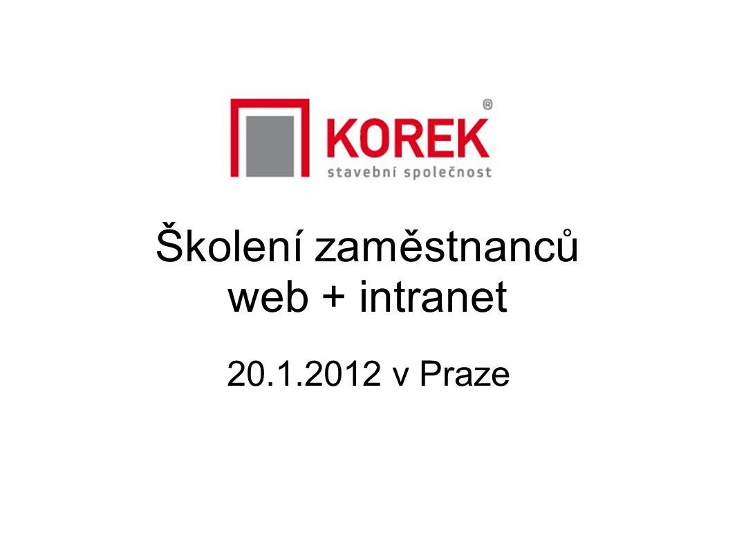 Školení zaměstnanců web + intranet 20.1.2012 v Praze