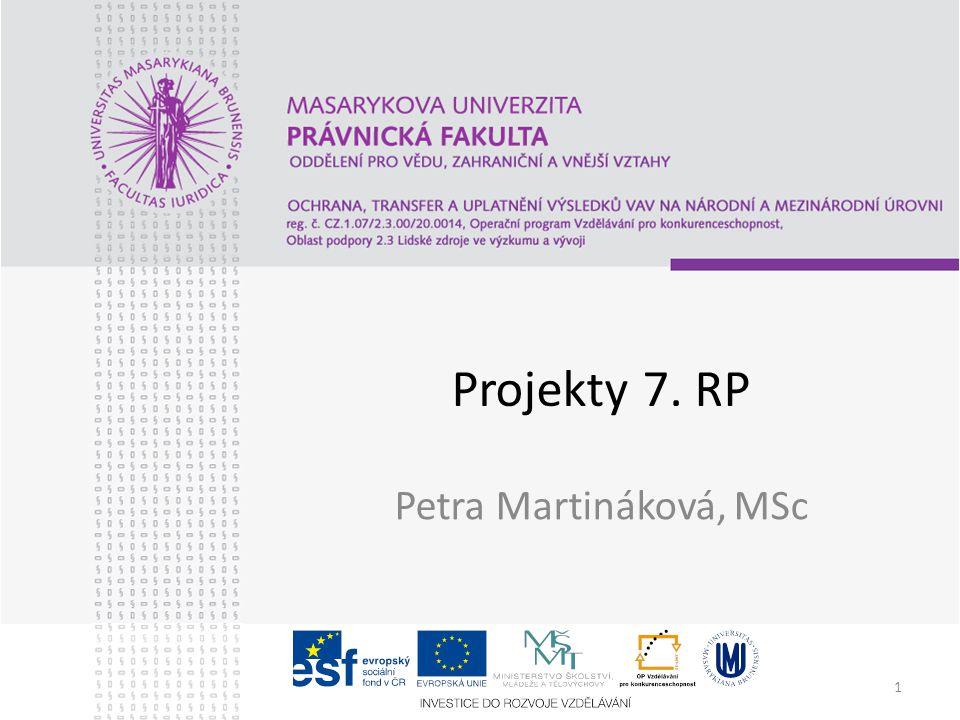 1 Projekty 7. RP Petra Martináková, MSc