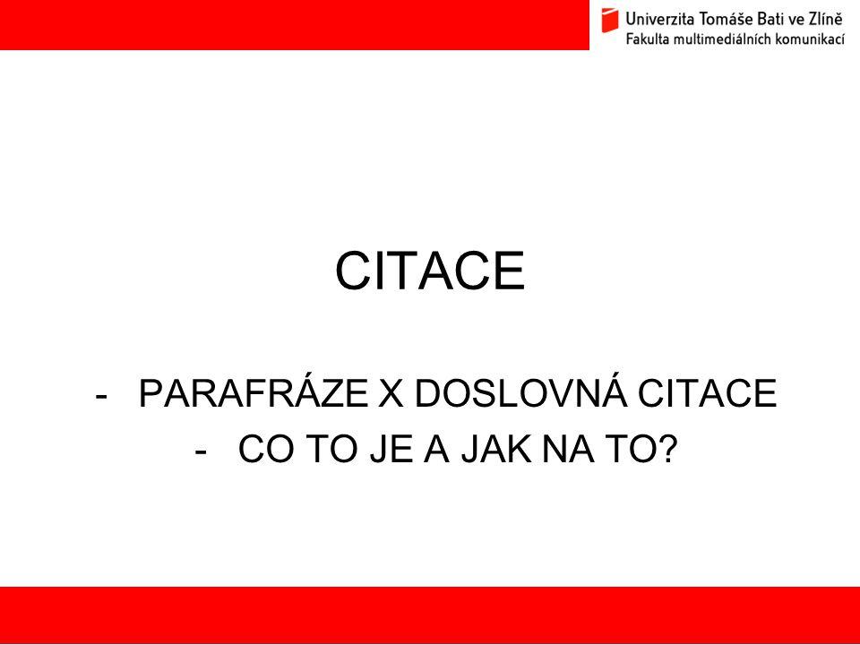 CITACE -PARAFRÁZE X DOSLOVNÁ CITACE -CO TO JE A JAK NA TO? 13