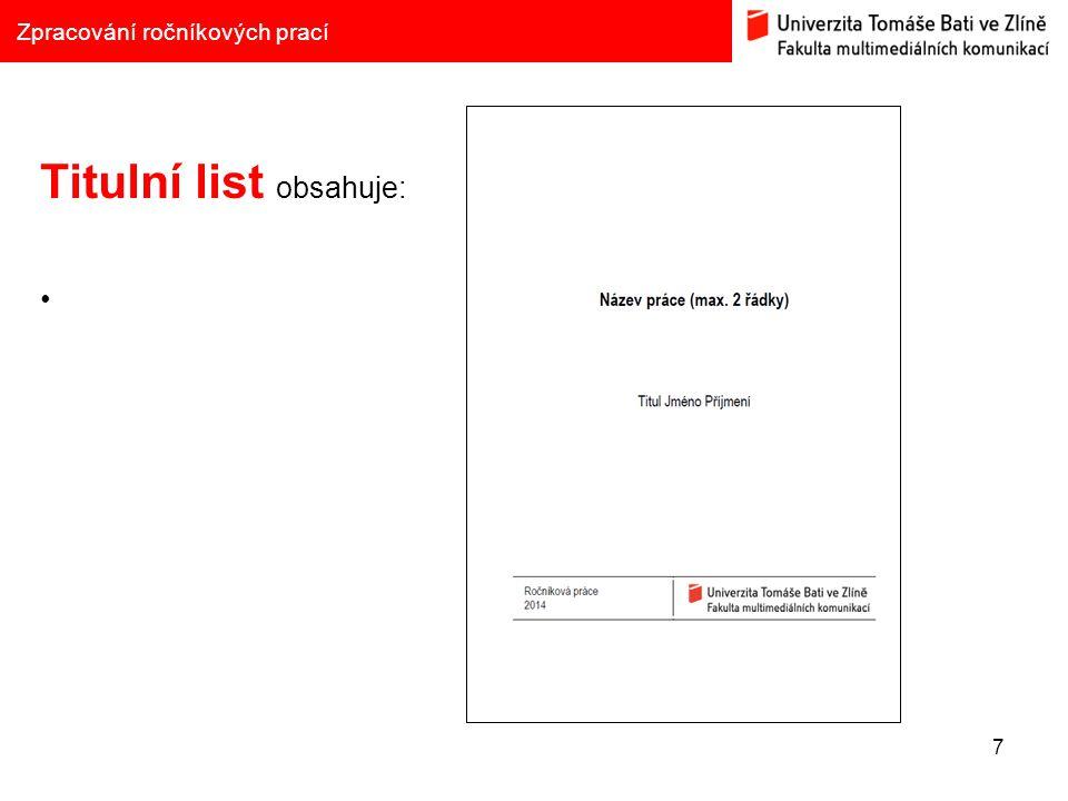 7 Zpracování ročníkových prací Titulní list obsahuje: