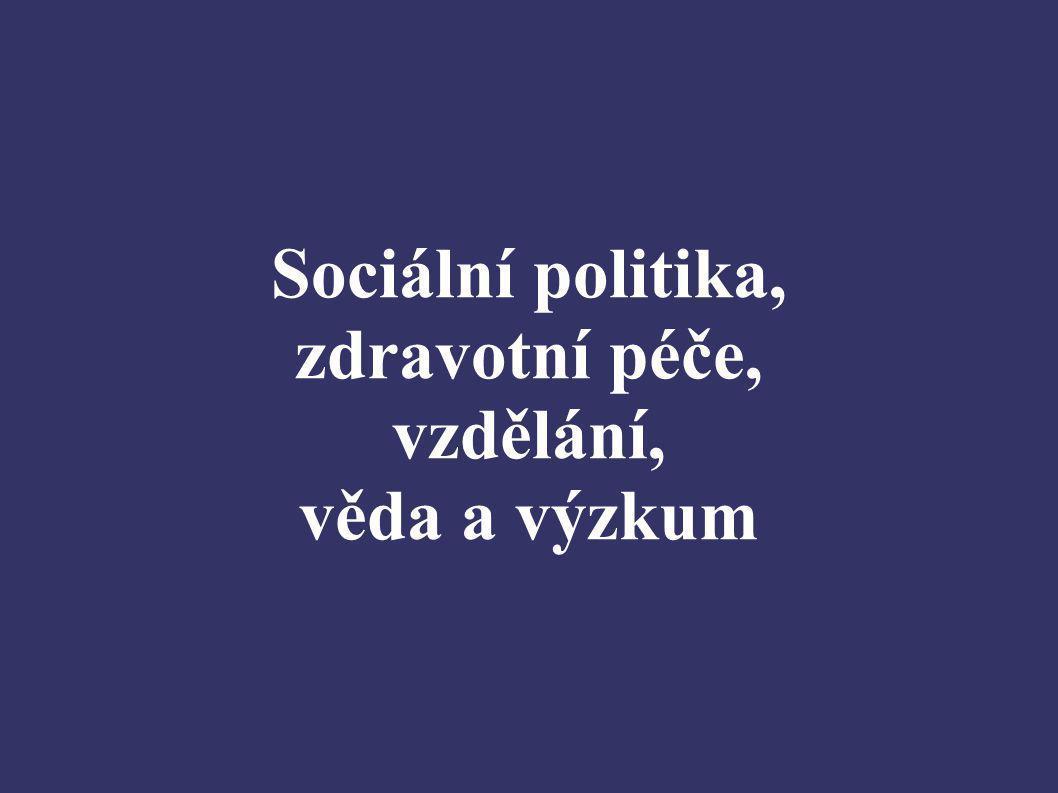 Sociální politika, zdravotní péče, vzdělání, věda a výzkum
