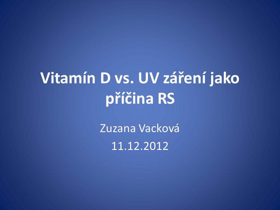 Vitamín D vs. UV záření jako příčina RS Zuzana Vacková 11.12.2012