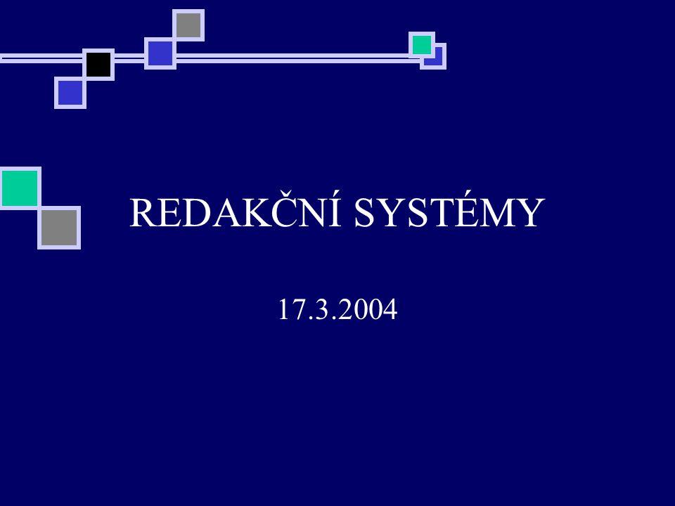 REDAKČNÍ SYSTÉMY 17.3.2004