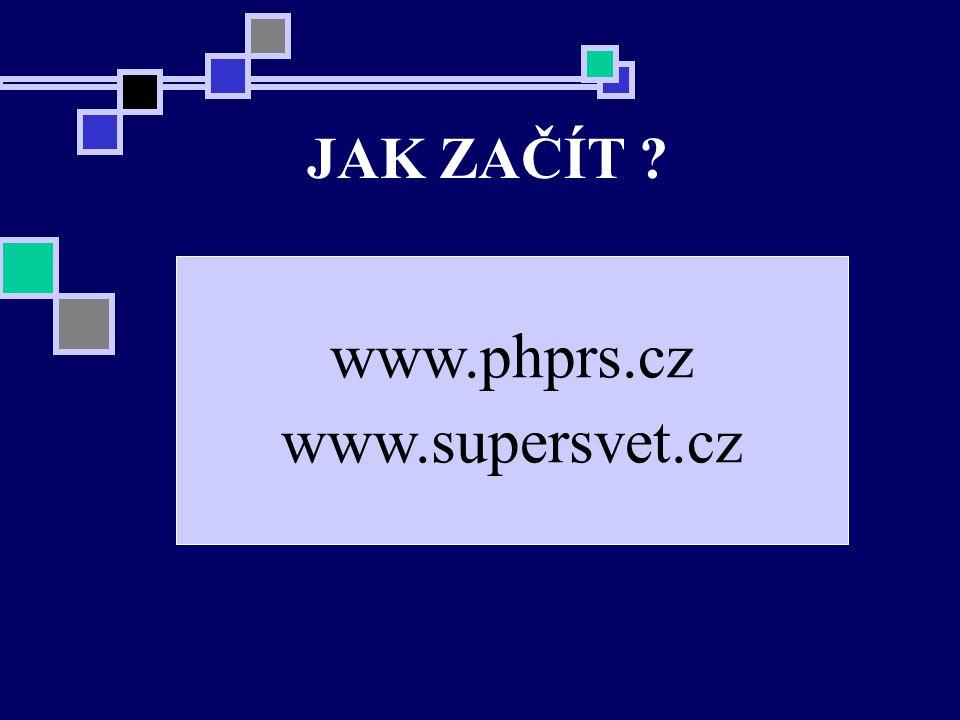 JAK ZAČÍT www.phprs.cz www.supersvet.cz