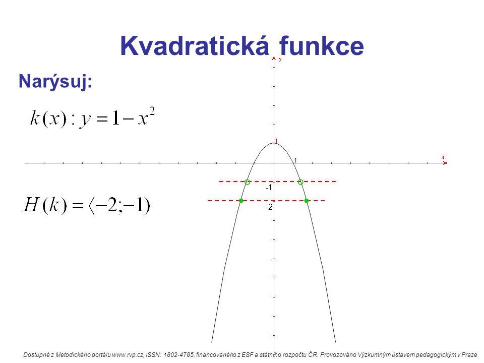Kvadratická funkce Narýsuj: -2.. °° Dostupné z Metodického portálu www.rvp.cz, ISSN: 1802-4785, financovaného z ESF a státního rozpočtu ČR. Provozován