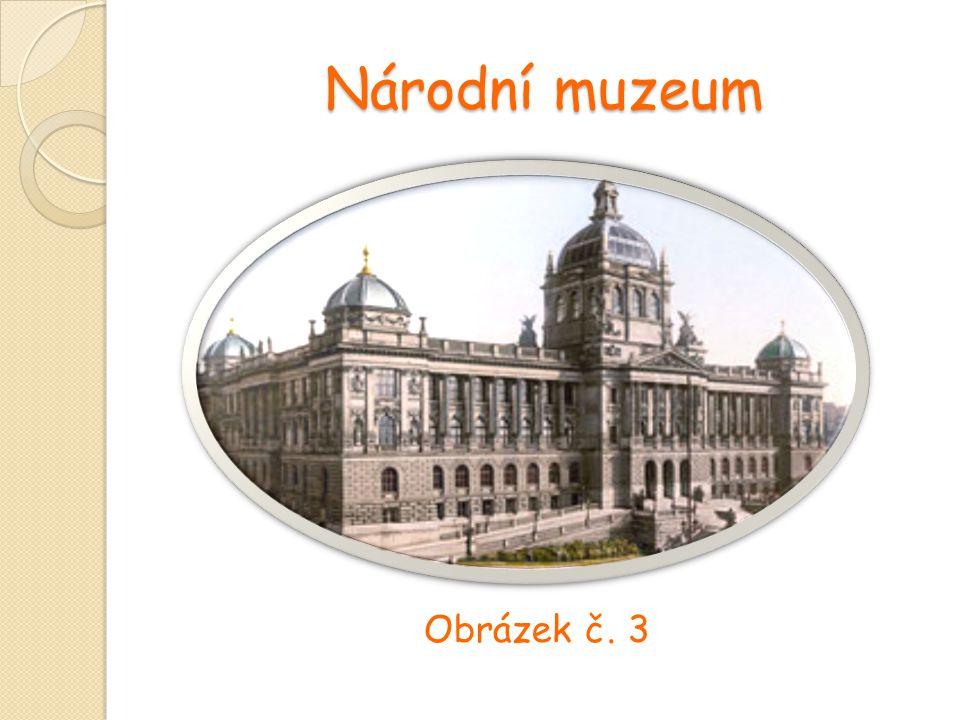Národní muzeum Obrázek č. 3