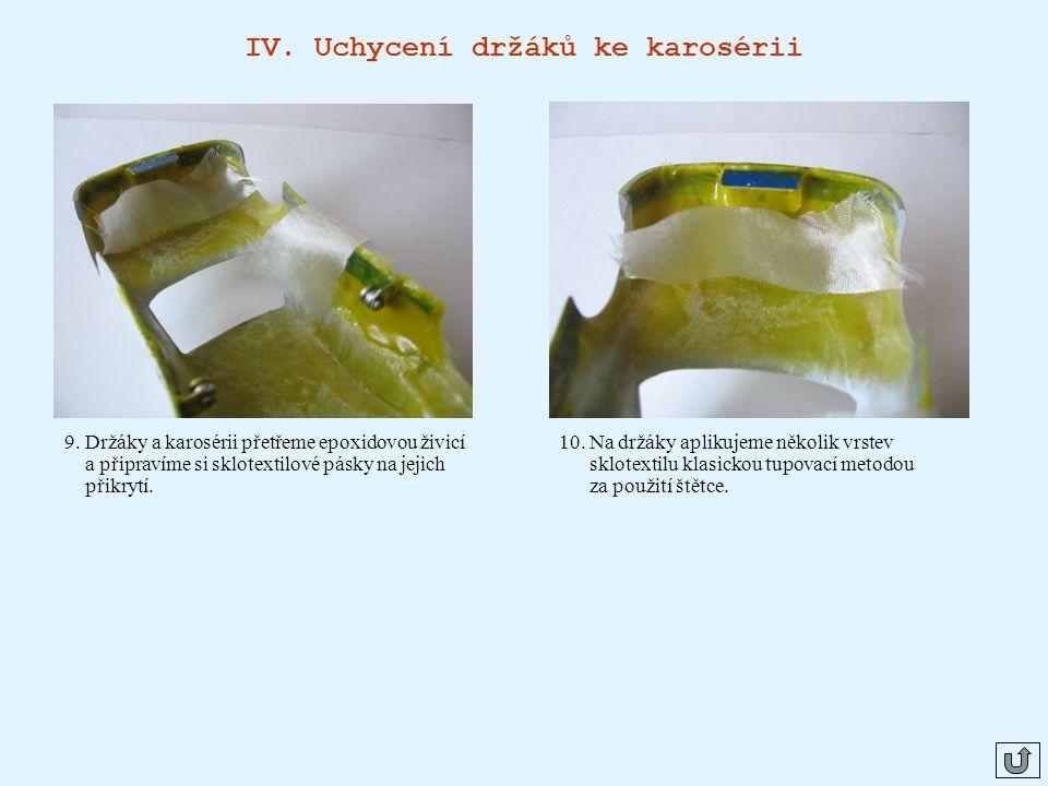 IV.Uchycení držáků ke karosérii 10.
