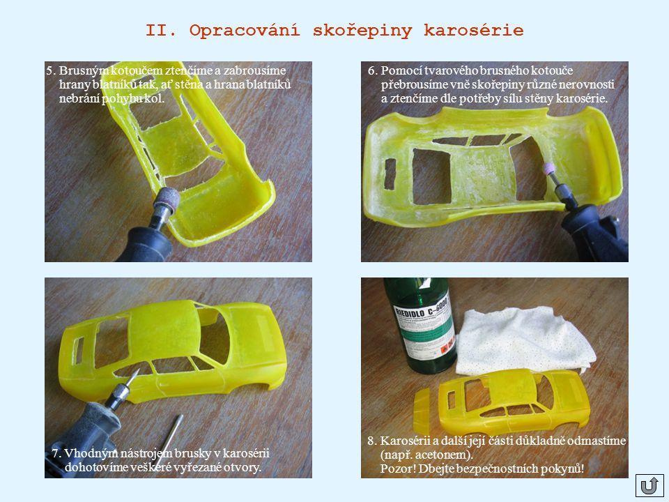 II.Opracování skořepiny karosérie 5.
