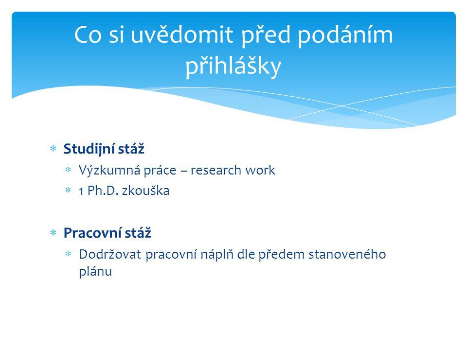  Studijní stáž  Výzkumná práce – research work  1 Ph.D.