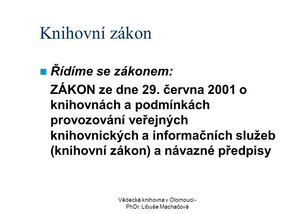 Vědecká knihovna v Olomouci - PhDr.Libuše Machačová Speciální dokumenty Patří sem např.