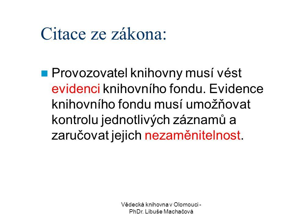 Vědecká knihovna v Olomouci - PhDr.Libuše Machačová Co je to zpracování dokumentů.