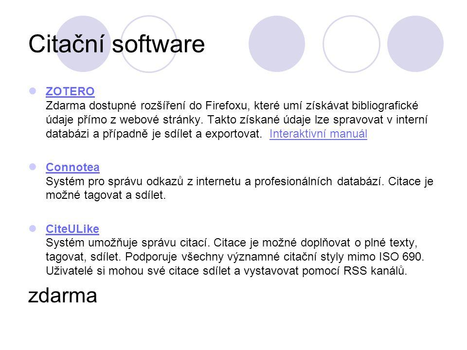 Citační software ZOTERO Zdarma dostupné rozšíření do Firefoxu, které umí získávat bibliografické údaje přímo z webové stránky. Takto získané údaje lze
