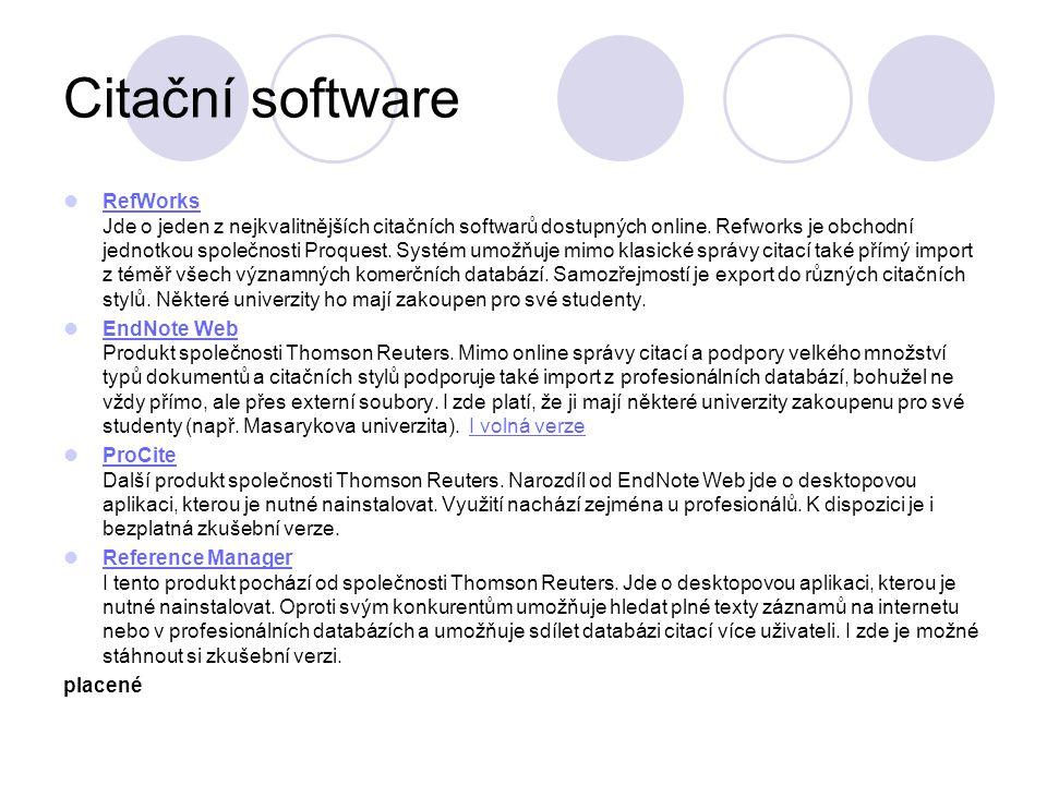 Citační software RefWorks Jde o jeden z nejkvalitnějších citačních softwarů dostupných online. Refworks je obchodní jednotkou společnosti Proquest. Sy