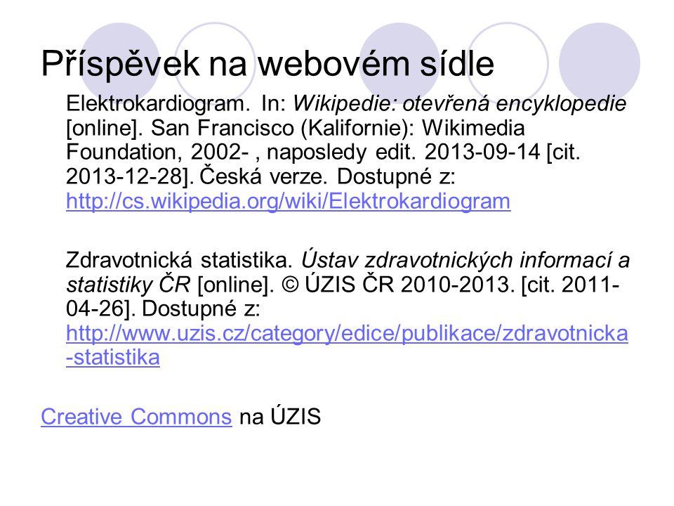 Příspěvek na webovém sídle Elektrokardiogram. In: Wikipedie: otevřená encyklopedie [online]. San Francisco (Kalifornie): Wikimedia Foundation, 2002-,